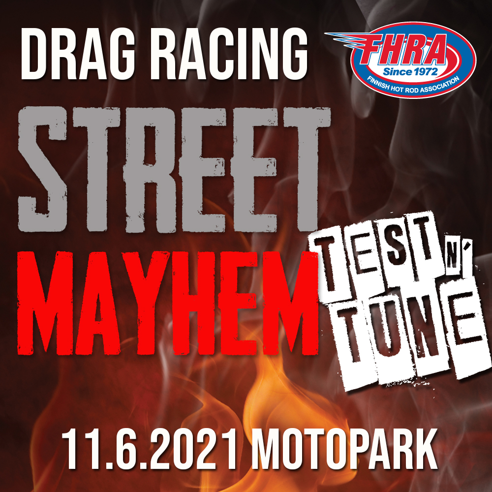 FHRA Street Mayhem & Test n´Tune 11.6.2021